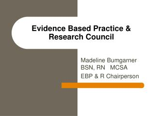 Evidence Based Practice & Research Council