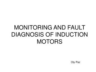 MONITORING AND FAULT DIAGNOSIS OF INDUCTION MOTORS