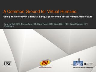 A Common Ground for Virtual Humans: