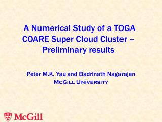 A Numerical Study of a TOGA COARE Super Cloud Cluster – Preliminary results