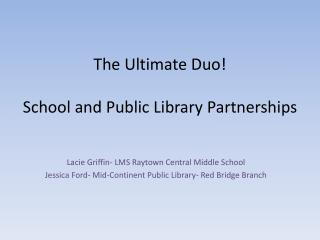 The Ultimate Duo! School and Public Library Partnerships