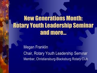 New Generations Month: Rotary Youth Leadership Seminar  and more…