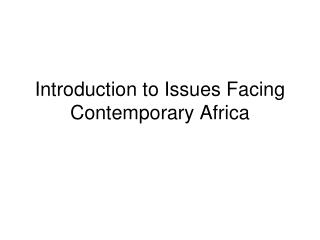 Introduction to Issues Facing Contemporary Africa