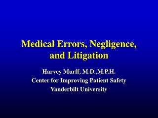 Medical Errors, Negligence, and Litigation