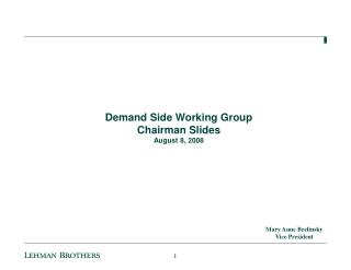 Demand Side Working Group Chairman Slides August 8, 2008