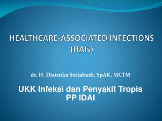 HEALTHCARE-ASSOCIATED INFECTION S (HAIs)