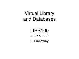 Virtual Library and Databases LIBS100