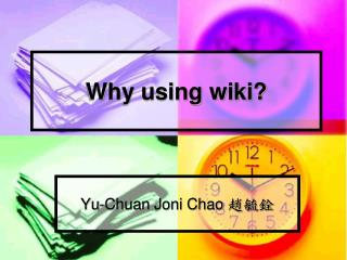 Why using wiki?