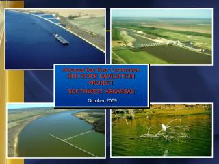 Arkansas Red River Commission RED RIVER NAVIGATION PROJECT SOUTHWEST ARKANSAS   October 2009