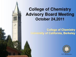 College of Chemistry  Advisory Board Meeting  October 24,2011