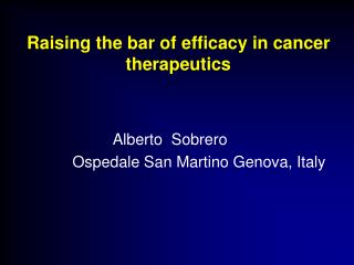 Raising the bar of efficacy in cancer therapeutics