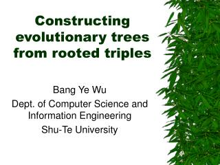 Constructing evolutionary trees from rooted triples