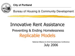 Innovative Rent Assistance  Preventing  Ending Homelessness Replicable Models