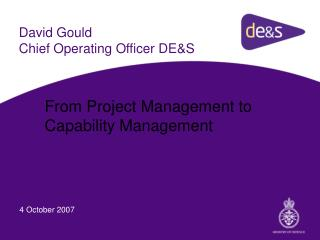 David Gould Chief Operating Officer DE&S