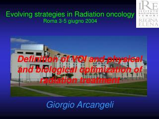 Evolving strategies in Radiation oncology Roma 3-5 giugno 2004