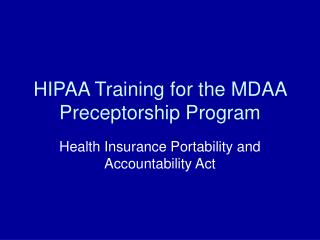 HIPAA Training for the MDAA Preceptorship Program