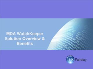 MDA WatchKeeper Solution Overview & Benefits