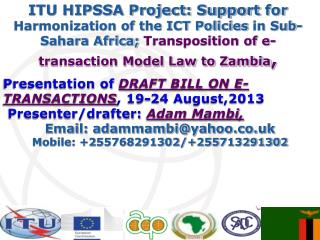 Presentation of  DRAFT BILL ON E-TRANSACTIONS , 19-24 August,2013