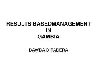 RESULTS BASEDMANAGEMENT  IN  GAMBIA