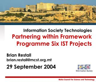 Information Society Technologies Partnering within Framework Programme Six IST Projects