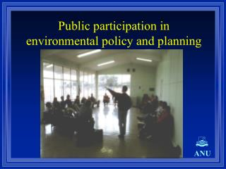 Public participation in environmental policy and planning