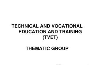 TECHNICAL AND VOCATIONAL EDUCATION AND TRAINING (TVET) THEMATIC GROUP