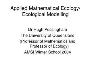 Applied Mathematical Ecology/ Ecological Modelling