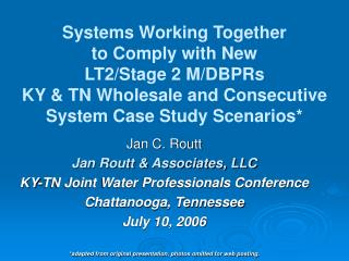 Jan C. Routt Jan Routt & Associates, LLC KY-TN Joint Water Professionals Conference