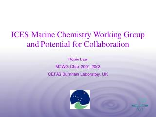 ICES Marine Chemistry Working Group and Potential for Collaboration