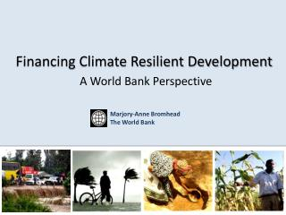 Financing Climate Resilient Development A World Bank Perspective