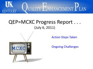 QEP=MCXC Progress Report . . .  (July 6, 2011)