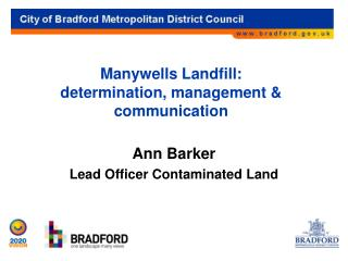 Manywells Landfill: determination, management & communication