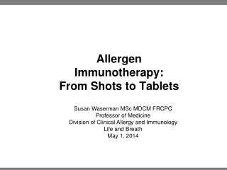Allergen  Immunotherapy:  From Shots to Tablets