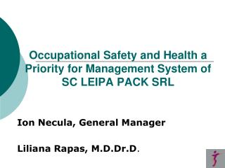 Occupational Safety and Health a Priority for Management System of SC LEIPA PACK SRL