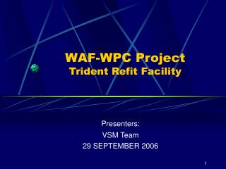 WAF-WPC Project  Trident Refit Facility