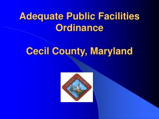 Adequate Public Facilities Ordinance Cecil County, Maryland