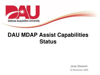 DAU MDAP Assist Capabilities Status
