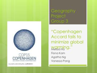 "Geography Project  Group 3 ""Copenhagen Accord fails to minimize global warming."""