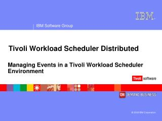 Tivoli Workload Scheduler Distributed
