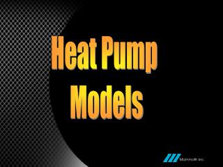 Heat Pump  Models