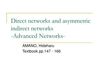 Direct networks and asymmetric indirect networks -Advanced Networks-