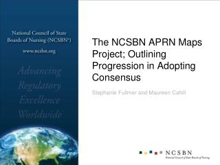 The NCSBN APRN Maps Project; Outlining Progression in Adopting Consensus