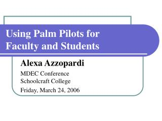 Using Palm Pilots for     Faculty and Students