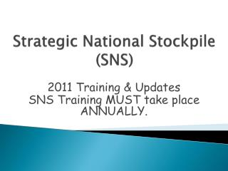 Strategic National Stockpile (SNS)