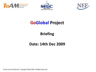 Go Global  Project Briefing Date: 14th Dec 2009