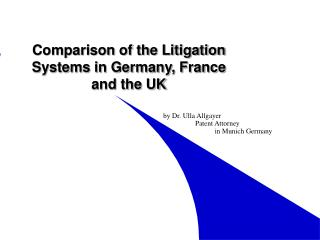 Comparison of the Litigation Systems in Germany, France and the UK