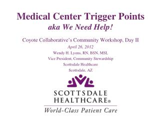 Medical Center Trigger Points aka We Need Help!