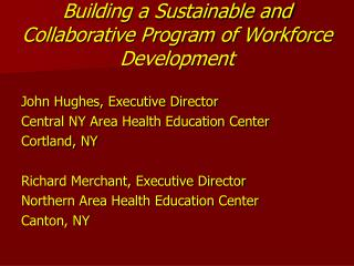Building a Sustainable and Collaborative Program of Workforce Development