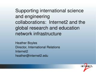 Heather Boyles Director, International Relations Internet2 heather@internet2