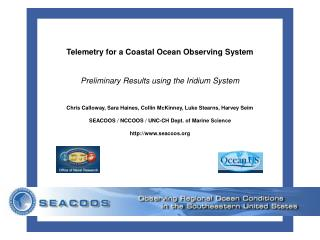 Telemetry for a Coastal Ocean Observing System Preliminary Results using the Iridium System